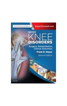 Noyes&#39 Knee Disorders: Surgery, Rehabilitation, Clinical Outcomes