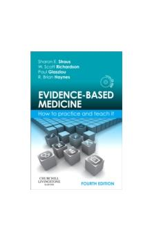 Evidence-based Medicine How to Practice and Teach It