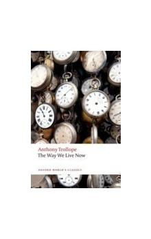 The The Way We Live Now (Oxford World&#39s Classics New Edition)