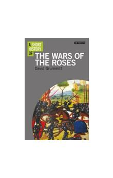 A A Short History of The Wars of the Roses