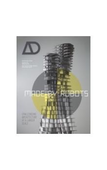 Made by Robots Challenging Architecture at a Larger Scale
