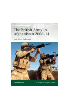 The The British Army in Afghanistan 2006-14 : Task Force Helmand Task Force Helmand