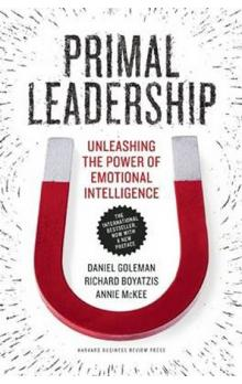 Primal Leadership, With a New Preface by the Authors : Unleashing the Power of Emotional Intelligence