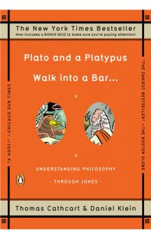 Plato and a Platypus Walk into a Bar…: Understanding Philosophy Through Jokes
