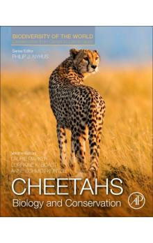 Cheetahs: Biology and Conservation Biodiversity of the World: Conservation from Genes to Landscapes