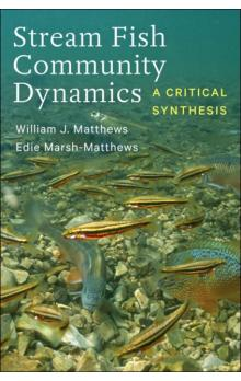 Stream Fish Community Dynamics A Critical Synthesis