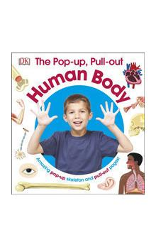 The The Pop-Up Pull-Out Human Body Amazing Pop-up Skelleton and Pull-out Pages!