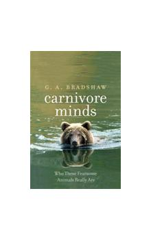 Carnivore Minds Who These Fearsome Animals Really Are Who These Fearsome Animals Really Are