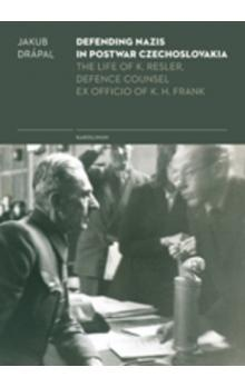 Defending Nazis in Postwar Czechoslovakia. -- The Life of K. Resler, Defense Counsel ex officio of K. H. Frank