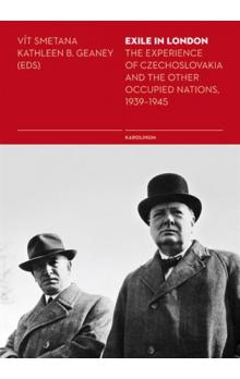 Exile in London -- The Experience of Czechoslovakia and the Other Occupied Nations, 1939-1945