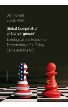 Global Competition or Convergence? -- Ideological and Economic Interactions of a Rising China and the U.S.