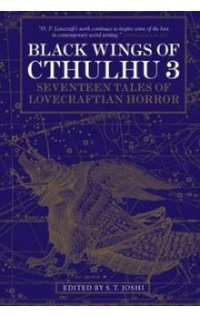 Black Wings of Cthulhu 3 -- Seventeen Tales of Lovecraftian Horror