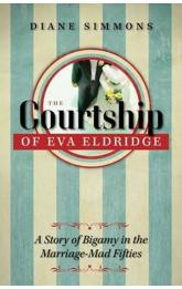 The Courtship of Eva Eldridge : A Story of Bigamy in the Marriage-Mad Fifties