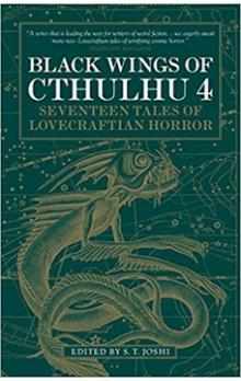 Black Wings of Cthulhu 4 -- Seventeen Tales of Lovecraftian Horror