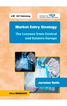 Market Entry Strategy. The Lessons from Central and Eastern Europe