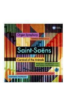 SAINT-SAENS: ORGAN SYMPHONY AND CARNIVAL OF THE ANIMALS