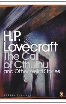 The Call of Cthulhu and Other Weird Stories : And Other Weird Stories