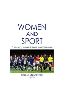 Women and Sport Continuing a Journey of Liberation and Celebration Continuing a Journey of Liberation and Celebration