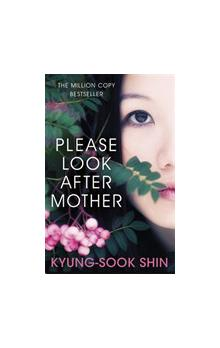 Shin, Kyung-Sook - Please Look After Mother