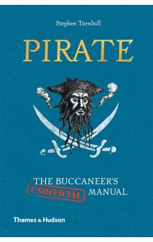 Pirate: The Buccaneer&#39s (Unofficial) Manual