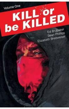 Kill Or Be Killed Volume 1