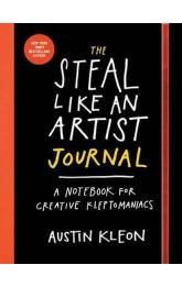 The Steal Like An Artist Logbook : A Notebook for Creative Kleptomaniacs