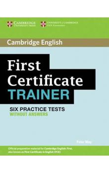 First Certificate Trainer: Six Practice Tests without answers