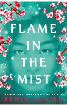 Flame in the Mist -- The Stunning New York Times Bestseller