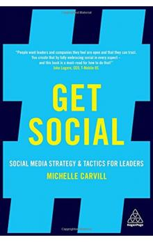 Get Social: Social Media Strategy and Tactics for Leaders
