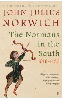 The Normans in the South 1016-1130 : The Normans in Sicily Volume I