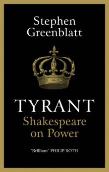 Tyrant : Shakespeare On Power