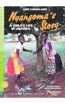 Young Eli Readers Stage 4 (cef A2): Nyangoma's Story - A Child's Life in Uganda with Multi-ROM