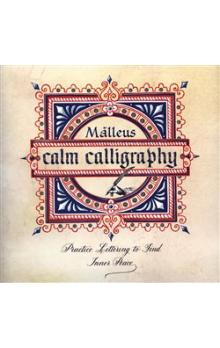 Calm Calligraphy -- Practice Lettering to Find Inner Peace