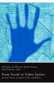From Social to Cyber Justice -- Critical Views on Justice, Law, and Ethics