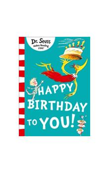 Happy Birthday to you  ( Dr. Seuss )