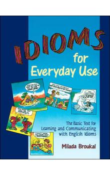 Idioms for Everyday Use: Student Book