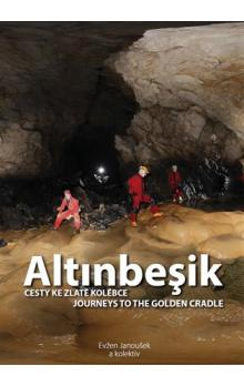 Altinbeşik -- Cesty ke zlaté kolébce/Journeys to the golden cradle