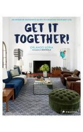 Get It Together! An Interior Designer's Guide to Creating Your Best Life