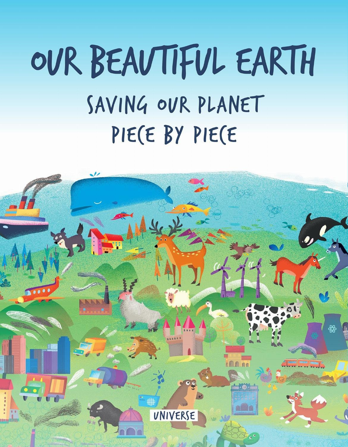 Our Beautiful Earth : Saving Our Planet Piece by Piece