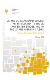 UK and US Background Studies: An Introduction to the UK and British Studies, and to the US and American Studies