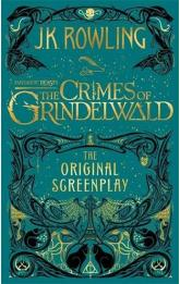 Fantastic Beats: The Crimes of Grindelwald - The Original Screnplay