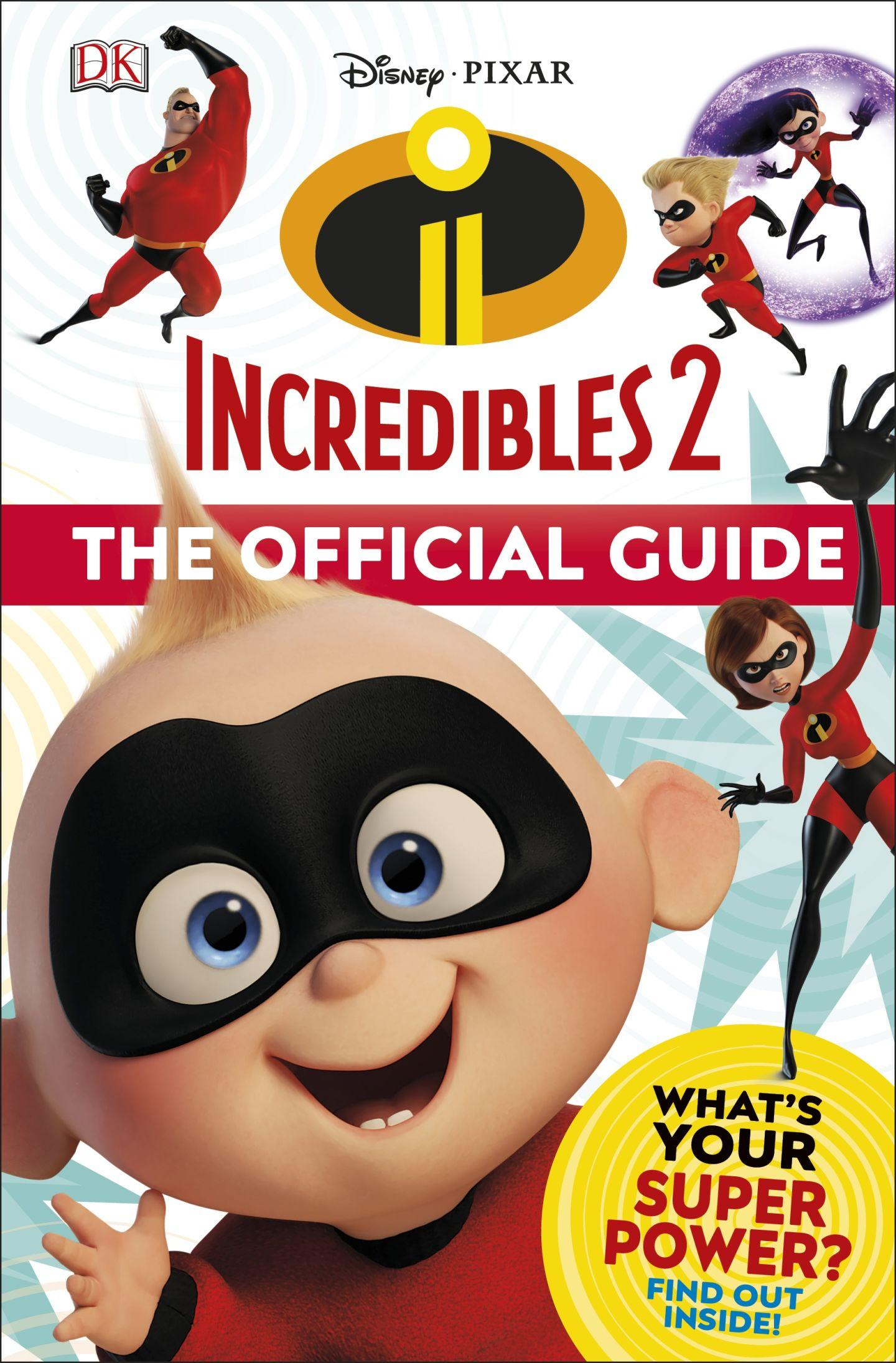 Disney Pixar The Incredibles 2 The Official Guide
