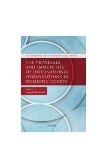 The The Privileges and Immunities of International Organizations in Domestic Courts