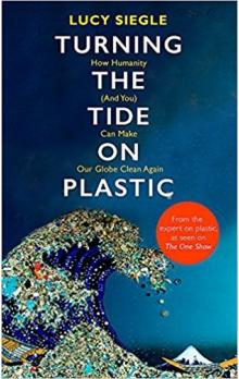 Turning the Tide on Plastic -- How Humanity (And You) Can Make Our Globe Clean Again