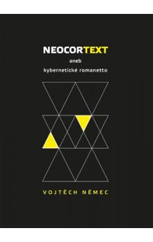 Neocortext -- aneb kybernetické romanetto