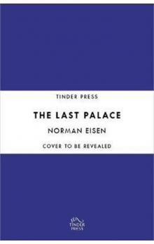 The Last Palace : Europe´s Extraordinary Century Through Five Lives and One House in Prague