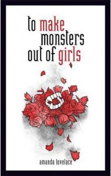 To Make a Monster Out Of the Girls