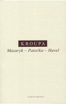 Masaryk - Patočka - Havel