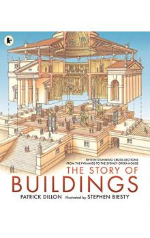 The Story of Buildings: Fifteen Stunning Cross-sections from the Pyramids to the Sydney Opera House