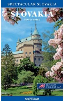 Slovakia Travel Guide -- Spectacular Slovakia, includes pull-out map